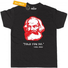 All Riot Karl Marx Told You So T-Shirt