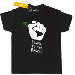 All Riot Power to the Peaceful T-Shirt